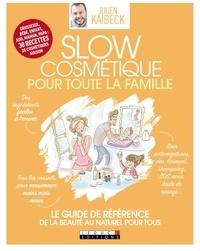 Julien Kaibeck - Slow Cosmétique - Pour toute la famille.