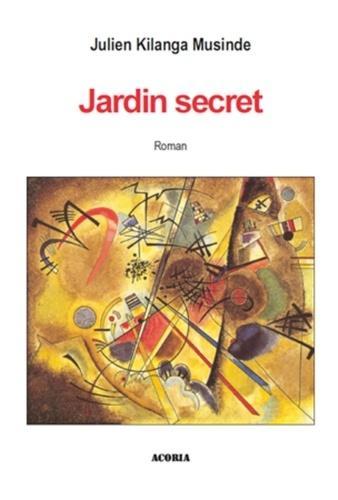 Julien Kilanga Musinde - Jardin secret - Roman.