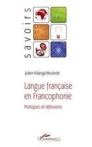 Julien Kilanga Musinde - Langue française en Francophonie - Pratiques et réflexions.