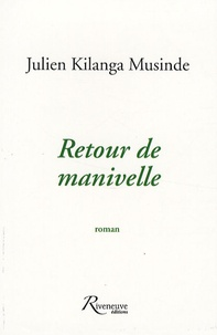 Julien Kilanga Musinde - Retour de manivelle.