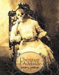 Julien L. Morain - L'héritage d'Adélaïde.