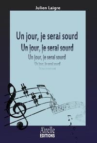 Julien Laigre - Un jour, je serai sourd !.