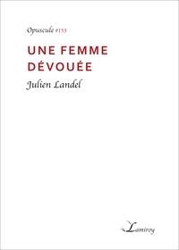Julien Landel - Une femme dévouée.
