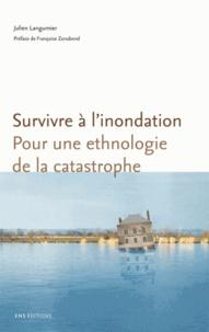 Julien Langumier - Survivre à l'inondation - Pour une ethnologie de la catastrophe.