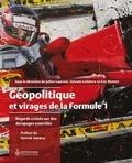 Julien Laurent et Sylvain Lefebvre - Géopolitique et virages de la Formule 1 - Regards croisés sur des dérapages contrôlés.