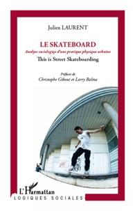 Ucareoutplacement.be Le skateboard - Analyse sociologique d'une pratique physique urbaine Image