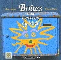 Julien Lautier et Etienne Marie - Boîtes aux Lettres du Midi.
