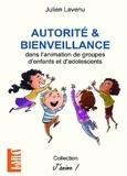 Julien Lavenu - Autorité et bienveillance dans l'animation de groupes d'enfants et d'adolescents.