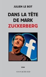Rapidshare ebook gratuit télécharger Dans la tête de Mark Zuckerberg 9782330126889 in French par Julien Le Bot DJVU ePub