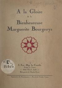 Julien Le Couedic et Charles Favet - À la gloire de la bienheureuse Marguerite Bourgeoys.