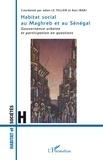 Julien Le Tellier et Aziz Iraki - Habitat social au Maghreb et au Sénégal - Gouvernance urbaine et participation en questions.