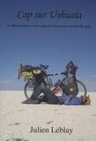 Julien Leblay - Cap sur Ushuaia - 11220 kilomètres en Amérique du Sud pour le don du sang.
