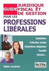 Guide juridique, fiscal et de gestion pour les professions libérales - Julien Lecarme pdf epub