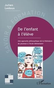 De lenfant à lélève - Une approche philosophique de la littérature de jeunesse à lécole élémentaire.pdf