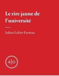Julien Lefort-Favreau - Le rire jaune de l'université.