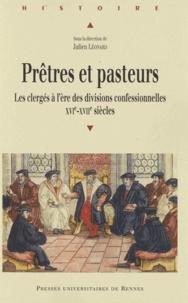 Prêtres et pasteurs - Les clergés à lère des divisions confessionnelles (XVIe-XVIIe siècles).pdf