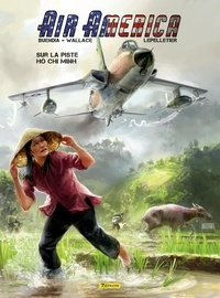 Julien Lepelletier et  Wallace - Air America - tome 1 - Sur la piste Ho Chi Minh T1/2.
