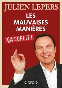 Julien Lepers - Les mauvaises manières, ça suffit !.