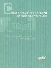 Julien Leplaideur et Didier Vanoni - Crise sociale et logement - Des pistes pour y répondre.
