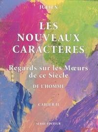 Julien - Les Nouveaux Caractères (2) : Regards sur les mours de ce siècle.