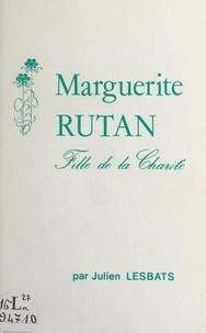 Julien Lesbats et  Collectif - Marguerite Rutan, fille de la Charité.