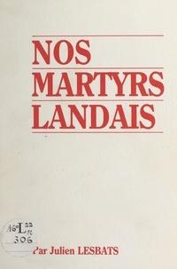 Julien Lesbats et M. Tauziède - Nos martyrs landais.