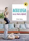 Julien Levy - Acroyoga avec mon enfant.