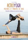 Julien Levy - Acroyoga : postures et principes de base - Prendre confiance en soi et en l'autre.