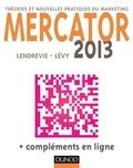 Mercator - 10e éd. - 2013 - Théories et nouvelles pratiques du marketing.