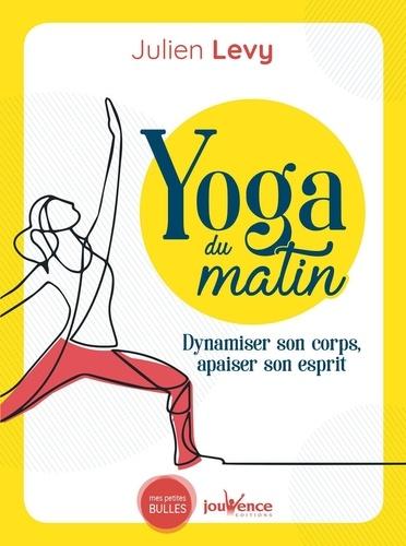 Yoga du matin. Dynamiser son corps, apaiser son esprit