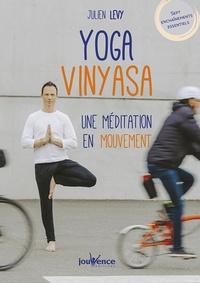 Julien Levy - Yoga Vinyasa - Une méditation en mouvement.