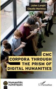 Julien Longhi et Claudia Marinica - CMC Corpora through the prism of Digital Humanities.