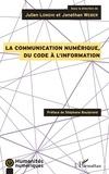 Julien Longhi et Jonathan Weber - La communication numérique, du code à l'information.