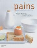 Julien Madérou - Pain : transformations & recettes.