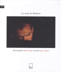 Julien Magre et Marc Villard - La route de Modesto.