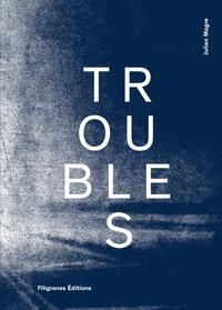 Julien Magre et Philippe Azoury - Troubles.