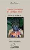 Julien Makaya - Crise et décadence de l'Afrique noire - Les versets nègres.