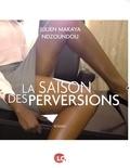 Julien Makaya Ndzoundou - La saison des perversions.