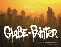 Julien Malland - Globe-Painter - 7 mois de voyages & de graffiti.