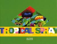 Julien Malland - Tropical Spray.