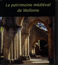 Julien Maquet - Le patrimoine médiéval de Wallonie.