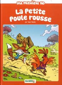 Julien Mariolle et Hélène Beney - Ma première BD  : La petite Poule rousse.