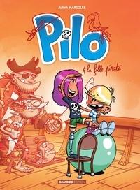 Julien Mariolle - Pilo - Tome 4 - Pilo et la fille pirate.