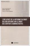 Julien Martin - L'influence de la réforme du droit des obligations sur le droit des contrats administratifs.