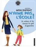 Julien Masson et Claire Morel-Fatio - Mon enfant n'aime pas l'école - Le motiver et lui donner le goût d'apprendre.