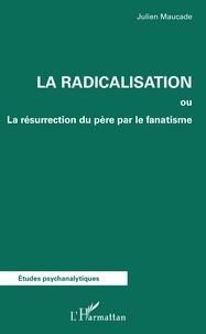 Deedr.fr La radicalisation - La résurrection du père par le fanatisme Image