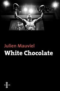 Julien Mauviel - White Chocolate.