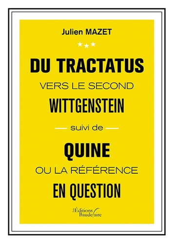 Du Tractatus vers le second Wittgenstein. Suivi de Quine ou la référence en question