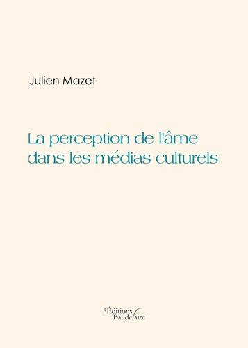 La perception de l'âme dans les médias culturels