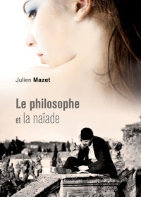 Julien Mazet - Le philosophe et la naïade.